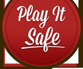 Play It Safe